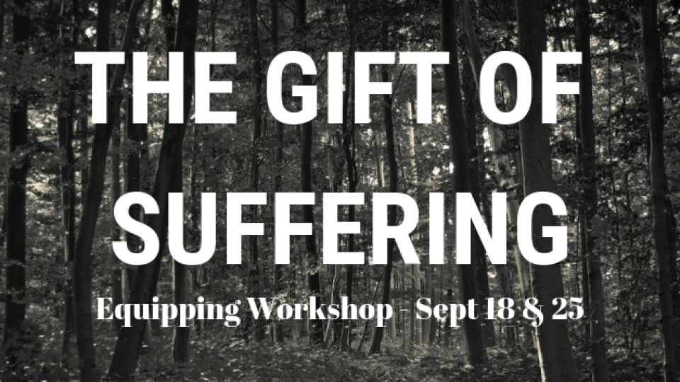 The Gift of Suffering - Part 1